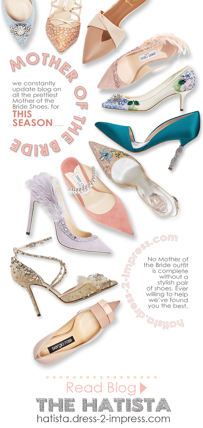 The Best Mother of the Bride Shoes. Round up of the Seasons best shoes for Mother of the Bride. Luxury Mother of the Bride Shoes. Mother of the Bride outfits. Designer Mother of the Bride Shoes. Summer Fashion.